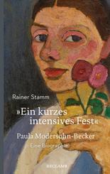 """""""Ein kurzes intensives Fest"""". Paula Modersohn-Becker"""