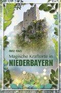 Magische Kraftorte in Niederbayern