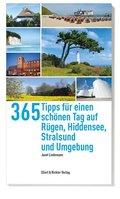 365 Tipps für einen schönen Tag auf Rügen, Hiddensee, Stralsund und Umgebung