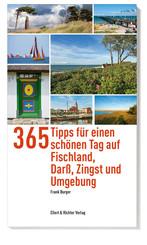 365 Tipps für einen schönen Tag auf Fischland, Darß, Zingst und Umgebung