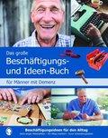 Das große Beschäftigungs- und Ideenbuch für Männer mit Demenz