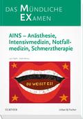MEX Das Mündliche Examen - AINS - Anästhesie, Intensivmedizin, Notfallmedizin, Schmerztherapie