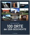 100 Orte der DDR-Geschichte