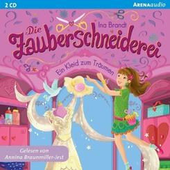 Die Zauberschneiderei, Ein Kleid zum Träumen, 2 Audio-CDs