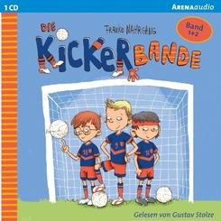 Die Kickerbande - Anpfiff für das Siegerteam und Fußballfreunde halten zusammen, 1 Audio-CD