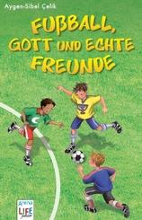 Fußball, Gott und echte Freunde