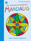 Die schönsten Kindergarten Mandalas. Malen, Träumen, Entspannen