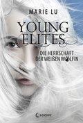 Young Elites (Band 3) - Die Herrschaft der Weißen Wölfin