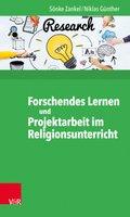Forschendes Lernen und Projektarbeit im Religionsunterricht