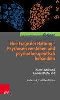 Eine Frage der Haltung: Psychosen verstehen und psychotherapeutisch behandeln