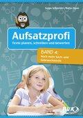 Aufsatzprofi - Texte planen, schreiben und bewerten: Noch mehr Sach- und Gebrauchstexte; .4