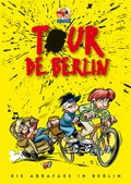 Tour de Berlin, Die Abrafaxe in Berlin