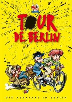 Tour de Berlin, Die Abrafaxe in Berlin