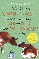 Wie ich als Cowgirl die Welt bereiste und ohne Land und Geld zur Bio-Bäuerin wurde