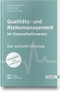 Qualitäts- und Risikomanagement im Gesundheitswesen: Der schnelle Einstieg