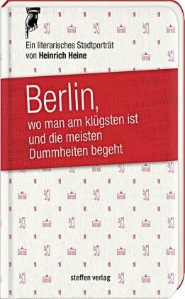 Berlin, wo man am klügsten ist und die meisten Dummheiten begeht ...