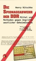 Die Spionageabwehr der DDR, Mittel und Methoden gegen Angriffe westlicher Geheimdienste
