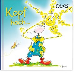 Oups - Kopf hoch ...