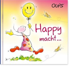 Oups - Happy macht ...