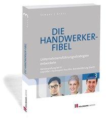 Die Handwerker-Fibel, Ausgabe 2018: Unternehmensführungsstrategien entwickeln; 3