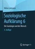 Soziologische Aufklärung: Die Soziologie und der Mensch; .6