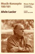 Musik-Konzepte, Neue Folge: Alvin Lucier; .180 / 181