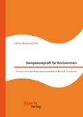Kompetenzprofil für RevisorInnen. Entwurf eines Berufskompetenzmodells im Bereich Translation
