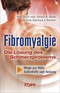 Fibromyalgie - Die Lösung des Schmerzproblems