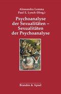 Psychoanalyse der Sexualitäten - Sexualitäten der Psychoanalyse