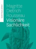 Magritte, Dietrich, Rousseau