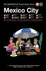 The Monocle Travel Guide to Mexico City