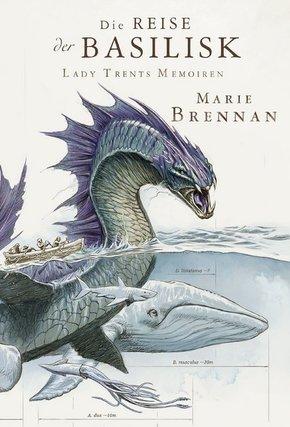 Lady Trents Memoiren: Die Reise der Basilisk