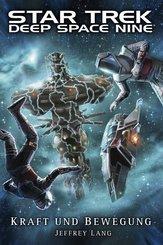 Star Trek - Deep Space Nine, Kraft und Bewegung