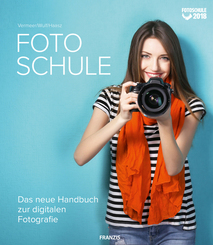 Fotoschule - Das neue Handbuch zur digitalen Fotografie