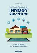 Das innogy® Smart Home Praxisbuch - Schritt für Schritt zum perfekten Smart Home