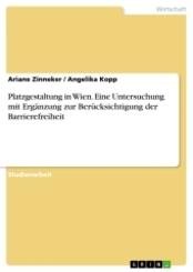 Platzgestaltung in Wien. Eine Untersuchung mit Ergänzung zur Berücksichtigung der Barrierefreiheit
