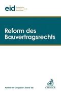 Reform des Bauvertragsrechts