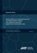 Massiv-parallele und großskalige Phasenfeldsimulationen zur Untersuchung der Mikrostrukturentwicklung