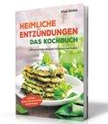 Heimliche Entzündungen - Das Kochbuch