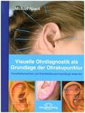 Visuelle Ohrdiagnostik als Grundlage der Ohrakupunktur