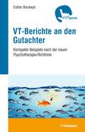 VT-Berichte an den Gutachter