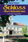 Schloss Obersiebenbrunn und seine Geschichte
