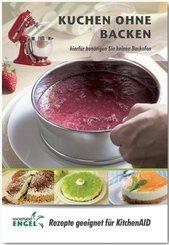 Kuchen ohne Backen - Rezepte geeignet für KitchenAid; Band 10/Lieferung 1