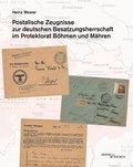 Postalische Zeugnisse zur deutschen Besatzungsherrschaft im Protektorat Böhmen und Mähren