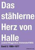 Das stählerne Herz von Halle: Lindner/Waggonbau Ammendorf/MSG 1969-1977; 5