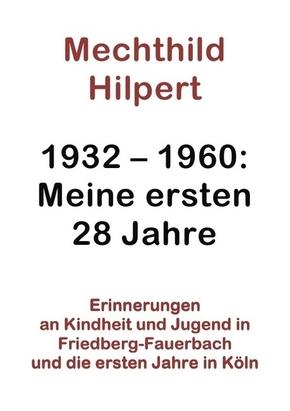 1932-1960: Meine ersten 28 Jahre
