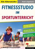 Fitnessstudio im Sportunterricht