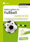 Noten geben im Fußball - objektiv & fair, m. CD-ROM