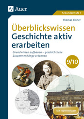 Überblickswissen Geschichte aktiv erarbeiten 9/10