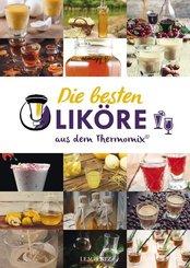 Die besten Liköre - Rezepte für den Thermomix®
